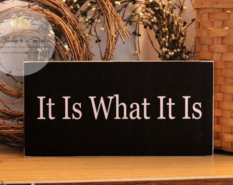 It Is What It Is Wood Sign