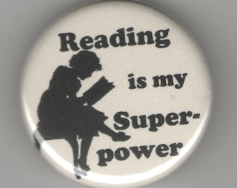 Reading is My Super Power 1.25 inch Button/ Badge/ Pin