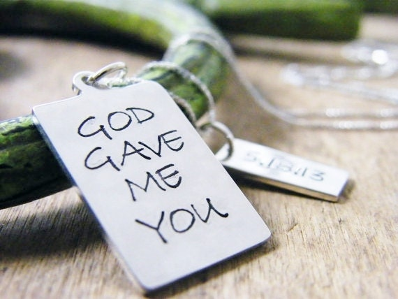 hand stamped sterling silver plate God game me you with date tag