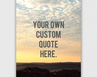 Custom Quote on Photograph, personalized typography print, graduation gift