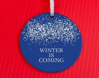 Christmas Ornament - Winter Is Coming Ornament - Christmas Ornament -Fun Gag Gift ornament - Winter ornament -co26