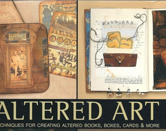 Altered Art Techniques for Creating Altered Books, Boxes, Cards and More