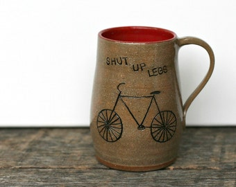 Bike Coffee Mug- Shut Up Legs