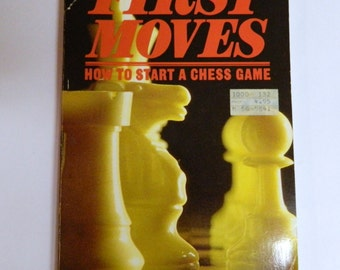 First Moves How to start a Chess Game by David Pritchard 1985