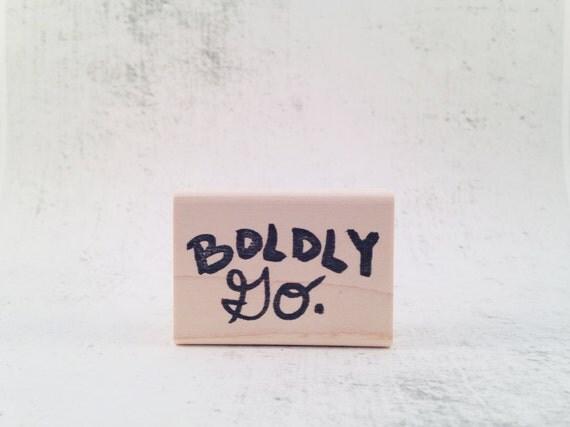 The Boldly Go Stamp - Trekkie Rubber Stamp - Motivational Stamp - Inspirational Phrase Pen Pal Stamp