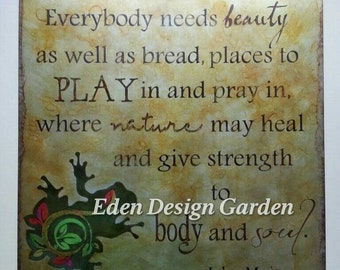 "12x12 etched metal sign with garden frog and John Muir quote-""Everybody needs beauty..."""