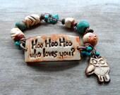 Who Loves You  Owl charming bracelet  cuff bracelet  artisan made  pottery beads Hoo Loves you