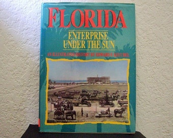 Book: Florida Enterprise Under The Sun, Illustrated history of Florida,  Hardcover with DJ, 1990 1st ED