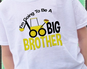 Big Brother Announcement Shirt - Construction Big Brother Shirt I'm going to be a BIG BROTHER Shirt Digger Shirt - Big Brother Digger Shirt