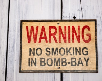 Reclaimed Rustic Solid Wood Sign, Warning, No Smoking in Bomb Bay, Crackled Wood Signs, Humorous Signs, home Decor, Playroom Sign
