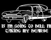 Hearse shirt, hell, hearse,death,goth,halloween,