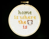 Home is Where the Cat is  / embroidered cross stitch