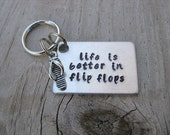 """Hand-Stamped Keychain """"life is better in flip flops"""" with flip flop charm- Metal Keychain"""