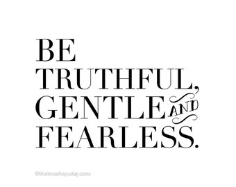 Be Truthful - 8x10 INSTANT Printable Digital Download. FREE Delivery via email (Black and White)