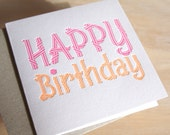 Happy Birthday, Letterpress Card in neon pink and neon orange simple and bright.Made in Australia