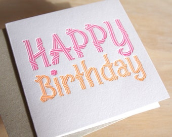 Happy Birthday card, Letterpress typography, for all ages, in neon pink and neon orange simple and bright.Made in Australia