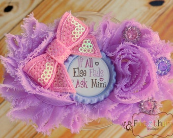 All else fails ask MiMi hair bow hair clip Headband for toddler or big kids 0-6 6-12 12-18 18-24 2-3