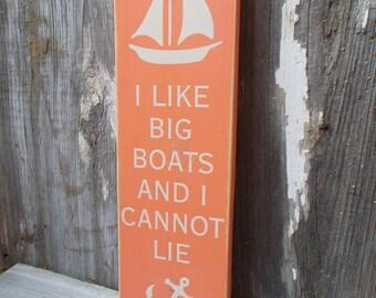 I Like Big Boats Distressed Wood Sign
