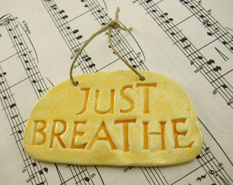 JUST BREATHE inspirational wall hanging, reminder plaque