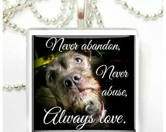 Never Abandon, Never Abuse, Always Love Glass Tile Pendant