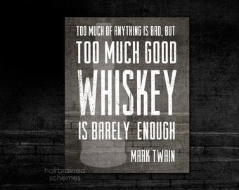 Good Whiskey Art Typography Print Bar Decor Art Print Typography Black Gray Art Print  Mad Men For Him Fathers Day Man Cave Mark Twain Quote
