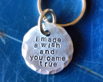 I made a wish and you came true hand stamped keychain