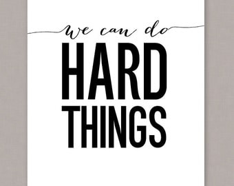 "PRINTALE 8x10 ""We Can Do Hard Things"" poster - PDF digital file"