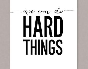 "PRINTALE 8x10 ""We Can Do Hard Things"" poster - PDF digital file"