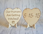 Large Pet Save the Date Engagement/Wedding Photography Props Our Humans Are Getting Hitched-Wedding Signs- Ships Quickly