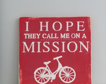 I hope they call me on a mission sign