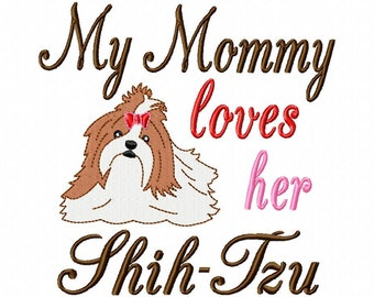 My Mommy loves her Shih-Tzu - Machine Embroidery Design - 6 Sizes