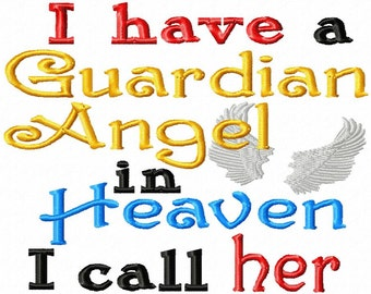 I have a Guardian Angel in Heaven I call her - You FILL in your OWN NAME - Machine Embroidery Design - 8 Sizes