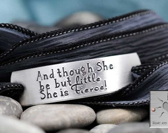 And though she be but little she is fierce - Inspirational Quote - Shakespeare - Handstamped Jewelry - Silk Wrap Bracelet - Fierce Jewelry