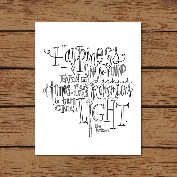 Happiness Can Be Found In The Darkest Of Times Quote: Harry Potter Albus Dumbledore Quote Print By Sincerelyterilea