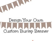 DESIGN YOUR OWN Custom Burlap Banner with Serif Felt Letters