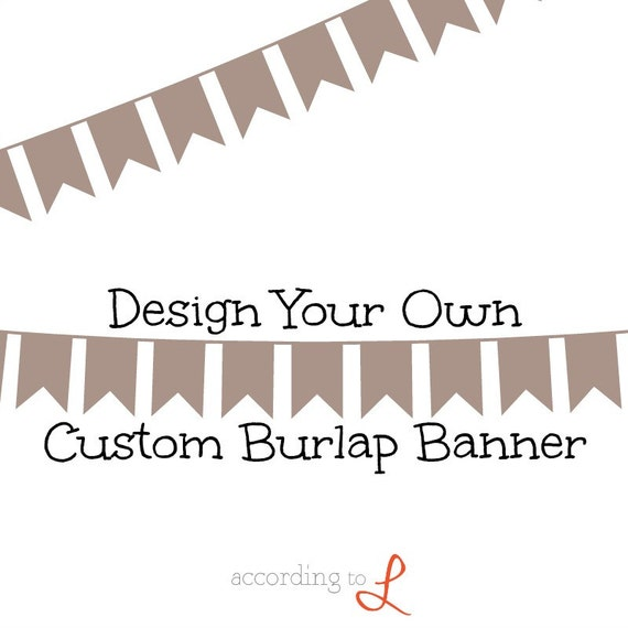 Design Your Own Banner: DESIGN YOUR OWN Custom Burlap Banner With Serif By