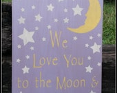 I Love You To The Moon And Back, Nursery Decor, Baby Shower Gift, Distressed Signs, Primitive, Wooden Signs