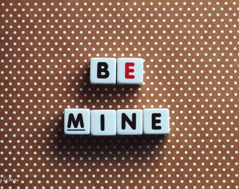 be mine, valentine, romance, typography, fine art photography