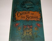 1904 Attendance Award Captain of the School Hardback Book by Harriette E Burch Vintage Book Antique Book