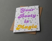 Your Booty is Magic, letterpress greeting card