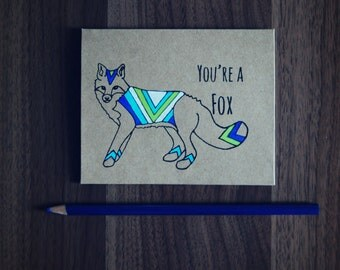 You're a Fox / Greeting Card / Fox / Original Illustration