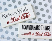 Diet Coke Board-- 2 Options (I Can Do Hard Things and Return With), funny, gift