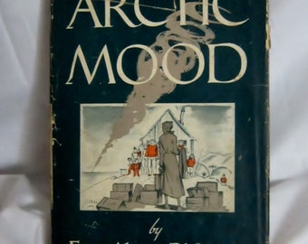 Vintage Book Arctic Mood Arctic Adventures Hardcover Book Eva Alvey Richards Caxton Printers 1949 Alaska History Paper Epherma