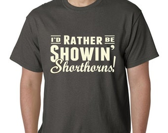 I'd Rather Be Showin Shorthorns Tshirt