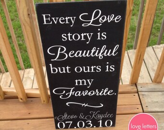 Every Love Story Painted Sign, Custom Wedding Sign, Anniversary Gift, Our Love Story Sign