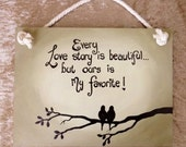 FREE GIFT! Hand painted lovebird wall sign - Every love story is beautiful, but ours is my favourite!
