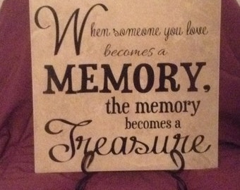 12x12  Ceramic Tile with the saying when someone you love becomes a memory the memory becomes a treasure. great Gift