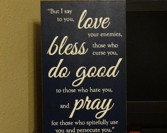 "Matthew 5:44 Sign, Scripture Sign, Love your enemies, bless those, do good, pray 14"" x 24"" SignsbyDenise"