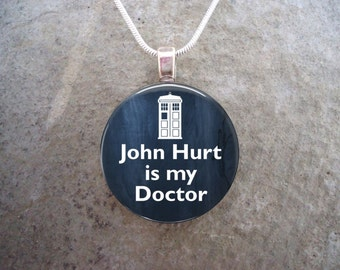 Doctor Who Jewelry - John Hurt is my Doctor - Glass Pendant Necklace - RETIRING 2017