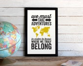Adventures World Map Travel Poster • We Must Take Adventures In Order to Know Where We Truly Belong • Custom Colors Travel Quote Map Poster